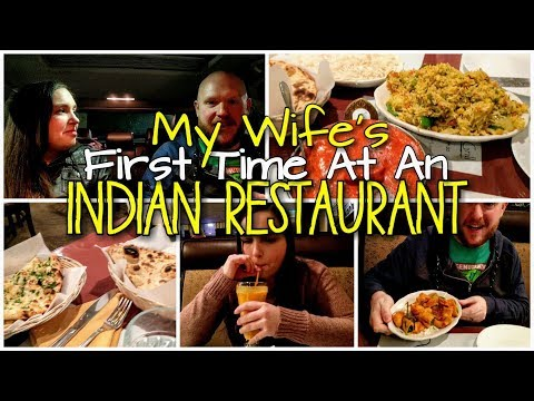 My Wife Tries An Indian Restaurant