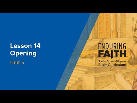 Lesson 14 Opening | Enduring Faith Bible Curriculum - Unit 5