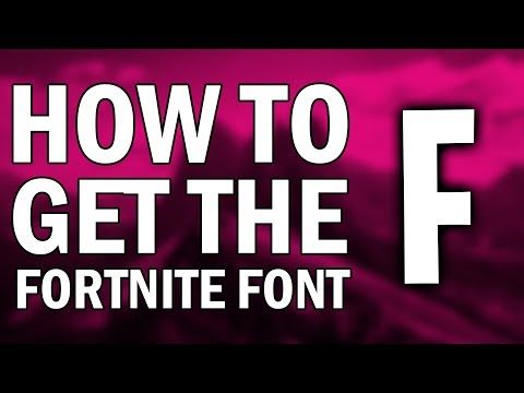 How To Get The Fortnite Font 2018 (How To Download Fortnite Font 2018)