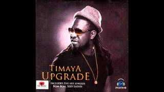 Malonogede - Timaya Ft. Terry G | Upgrade | Official Timaya