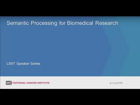 Dr. Thomas Rindflesch (NIH): Semantic Processing for Biomedical Research