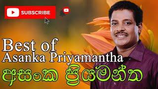Asanka Priyamantha Peiris | Sinhala Songs Colllection | අසංක ප්රියමන්ත පීරිස්