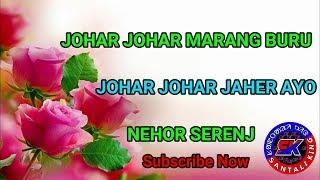 SANTALI NEHOR SONG ||  JOHAR JOHAR MARANG BURU || JOHAR JOHAR JAHER AYO