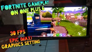 Fortnite Android Gameplay On One plus 6!! Epic (Max) Graphics settings
