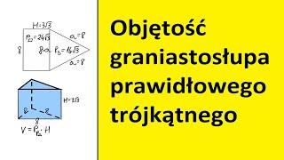 Objętość graniastosłupa prawidłowego trójkątnego | MatFiz24.PL