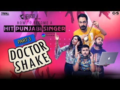 How To Become A Hit Punjabi Singer | Part 3 - Doctor Shake | Troll Punjabi