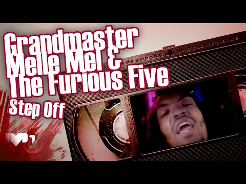 Grandmaster Melle Mel & The Furious Five - Step Off