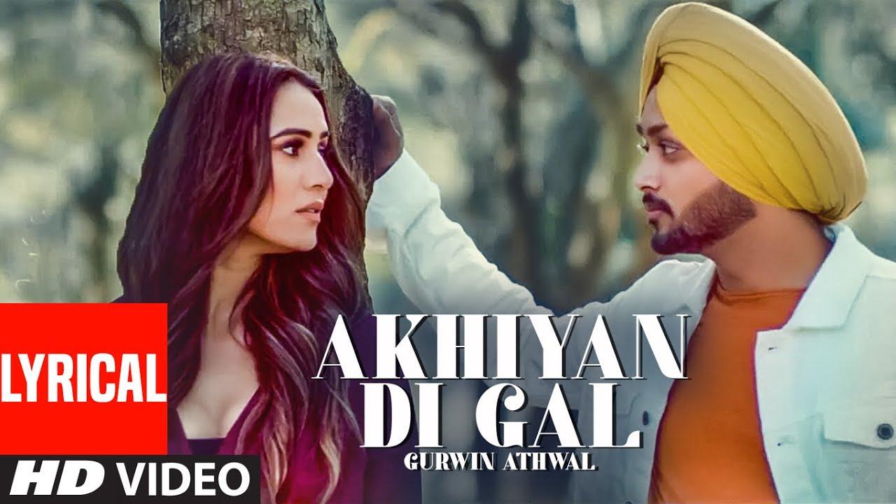 Akhiyan Di Gal (Lyrical Song) Gurwin Athwal | Anny Singh | Honey Dhillon | Latest Punjabi Songs 2021