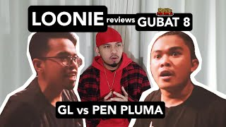 LOONIE | BREAK IT DOWN: Rap Battle Review E135 | GUBAT 8: GL vs PEN PLUMA