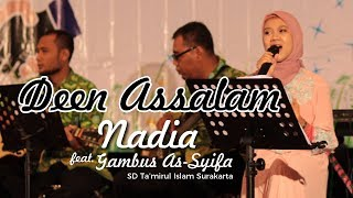 Deen Assalam by Nadia feat. Gambus As-Syifa