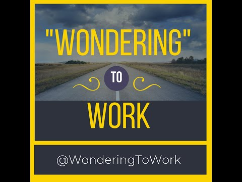 Stress is a good thing: Wondering to Work ep 2