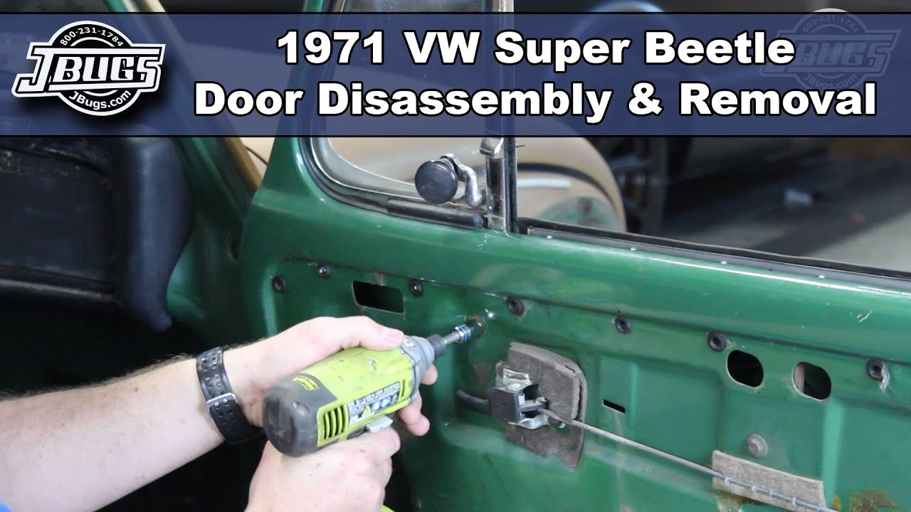 Jbugs 1971 Vw Super Beetle Door Disassembly Removal Youtube