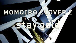 『stay gold』MUSIC VIDEO Director:ZUMI □ももいろクローバーZ 20th SINGLE「stay gold」 発売日:2019年11月27日(水) 特設 ...