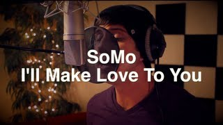 boyz ii men ill make love to you rendition by somo
