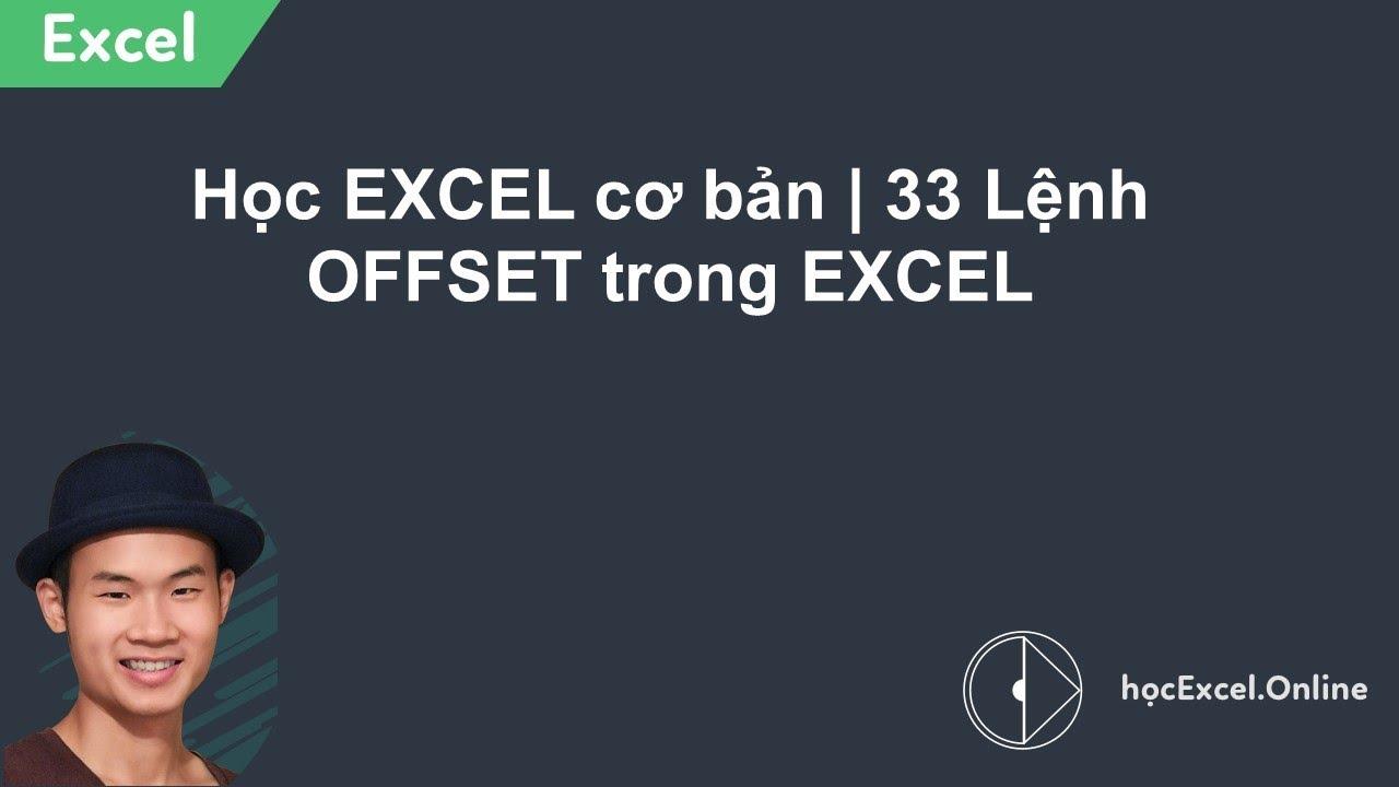 Học EXCEL cơ bản | 33 Lệnh OFFSET trong EXCEL