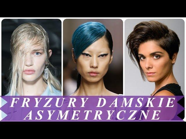 Najmodniejsze fryzury asymetryczne damskie 2018