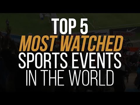 Top 5 Most Watched Sports Events in the World