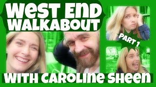 West End Walkabout with Caroline Sheen! Part 1