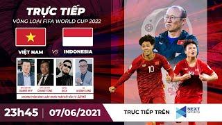 🔴 Trực tiếp   Việt Nam - Indonesia   Vòng loại World Cup 2022   NEXT SPORTS