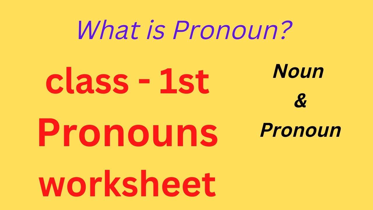 small resolution of pronoun for class 1  class 1 pronouns  class 1 english grammar  pronouns  worksheet for grade 1 - YouTube