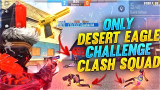 💥🔫Desert Eagle Only Challenge In Clash Squad Ranked || Kutty Gokul - Garena Free Fire