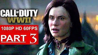 CALL OF DUTY WW2 Gameplay Walkthrough Part 3 Campaign [1080p HD 60FPS PS4 PRO] - No Commentary