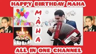 عيد ميلاد سعيد مها    HAPPY BIRTHDAY MAHA