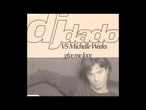Dj Dado Feat. Michelle Weeks - Give Me Love (Antiqua Club Mix)
