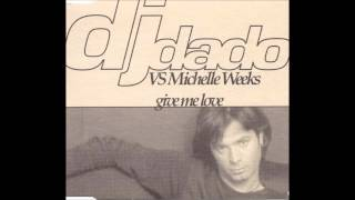 Dj Dado Feat. Michelle Weeks - Give Me Love (Antiqua Club Mix)