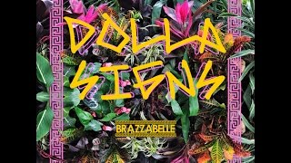 BRAZZABELLE - DOLLA $IGNS