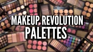 MAKEUP REVOLUTION PALETTES: Best, Worst & Everything In-Between