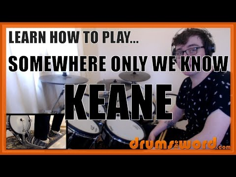 ★ Somewhere Only We Know (Keane) ★ Drum Lesson PREVIEW | How To Play Song (Richard Hughes)