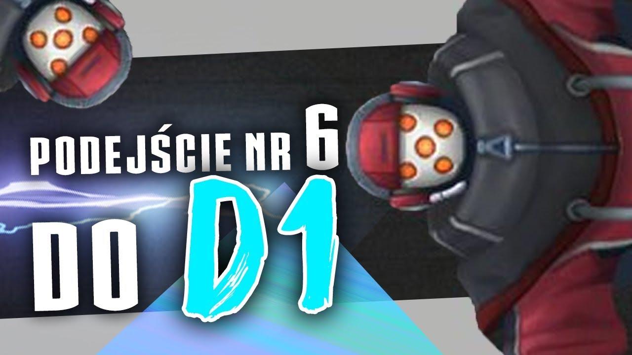 6 PODEJŚCIE DO D1!