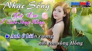Karaoke Nhạc Sống - Gửi Em Ở Cuối Sông Hồng - Beat chất lượng cao