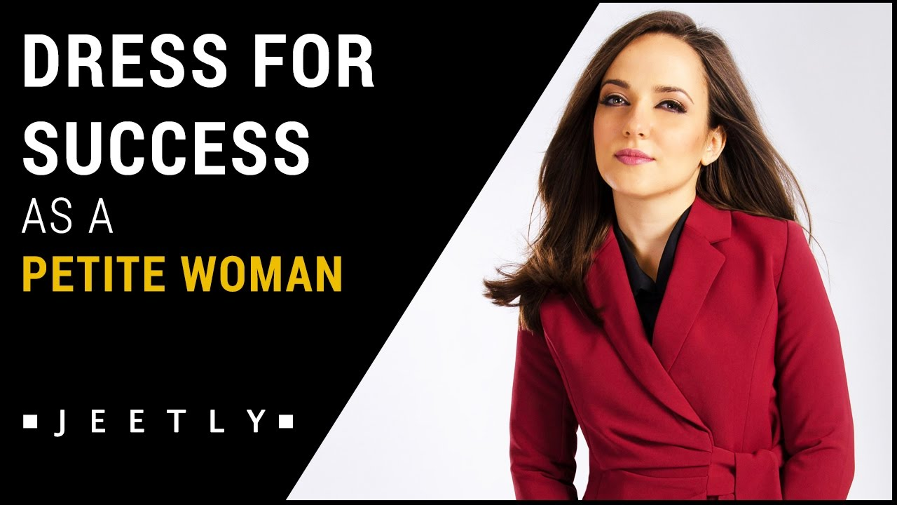 How To Dress For Success As A Petite Woman Youtube