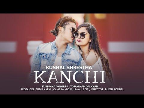 KANCHI   Kushal Shrestha ft. Reshma Ghimire & Jyosan Man Gauchan