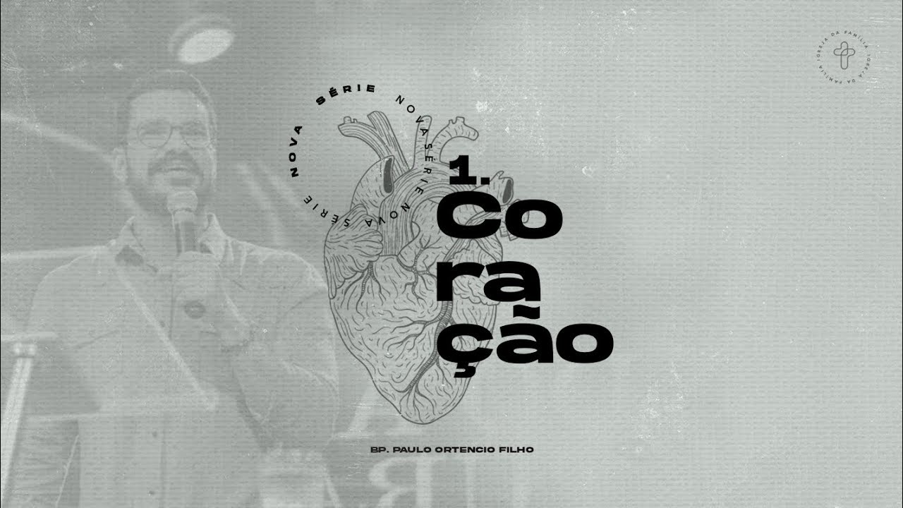 Coração - Parte 2 // Bp. Paulo Ortencio Filho - 05.07.20