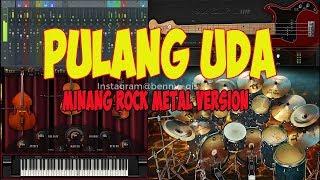 Pulang Uda ~ Minang Cover Rock Metal Version