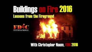 Buildingsonfire Lessons from the Fireground 2016 FDIC Conference 2016 Christopher J Naum, SFPE
