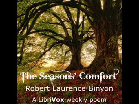 The Seasons' Comfort by Robert Laurence BINYON read by Various | Full Audio Book