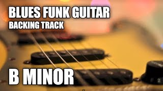 Blues Funk Guitar Backing Track In B Minor