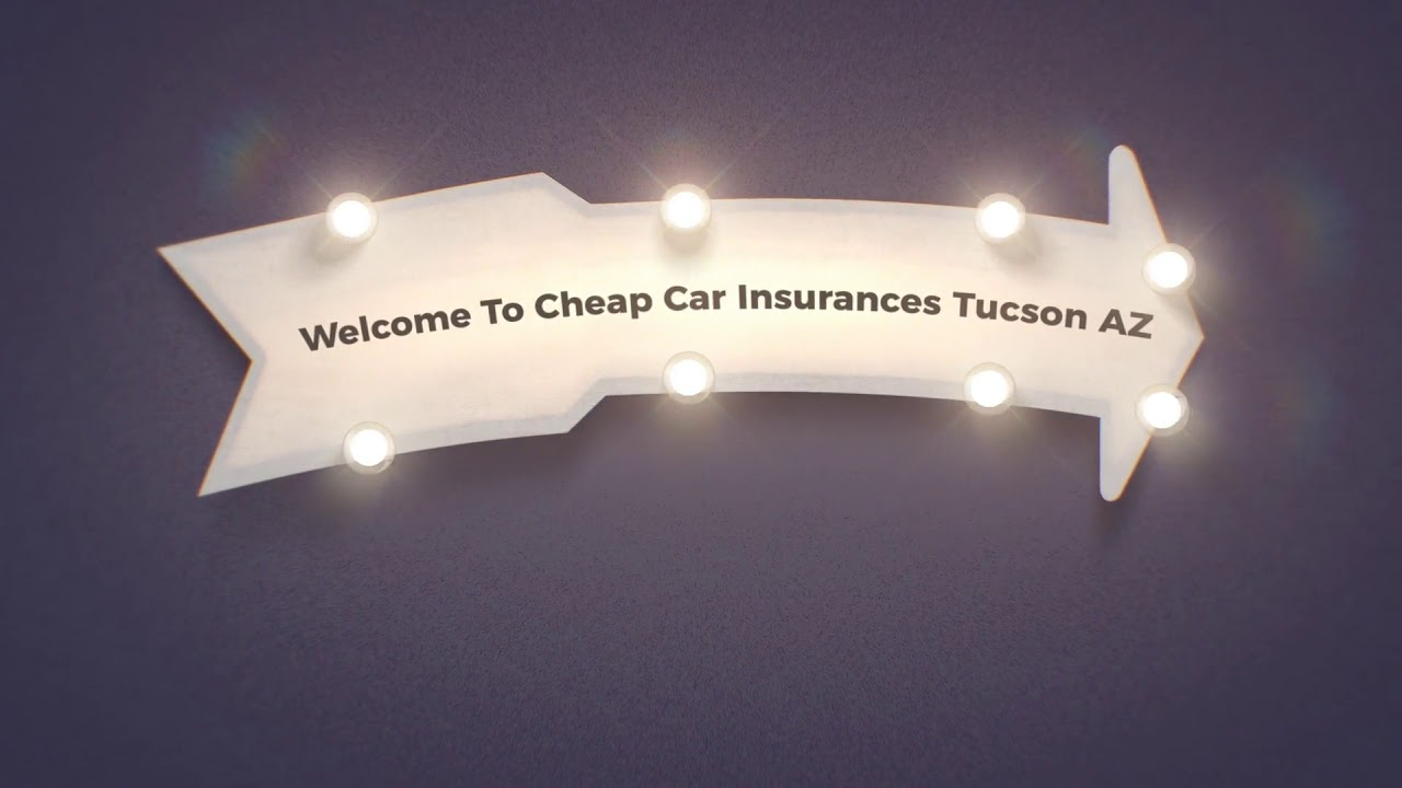 Cheap Car Insurance in Tucson Arizona