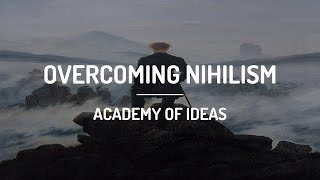 Overcoming Nihilism