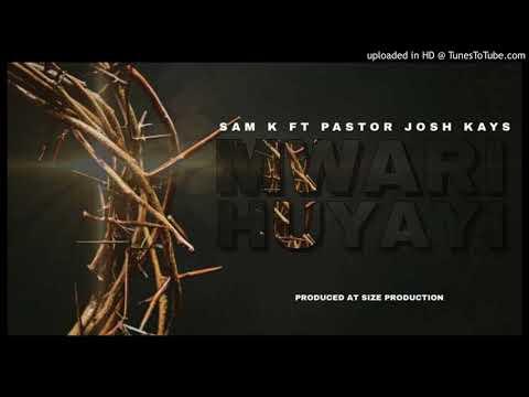 Mwari Huyai.....Sam K ft Pastor Josh Kays