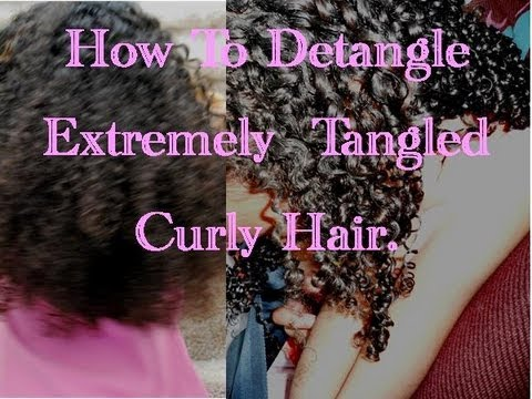 How To Detangle Extremely Tangled Curly Hair Youtube