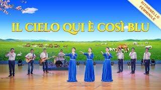"""Cantico evangelico 2018 - """"Il cielo qui è così blu"""" Il Regno di Cristo è già disceso"""