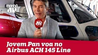 Jovem Pan voa no helicóptero Airbus ACH 145 Line