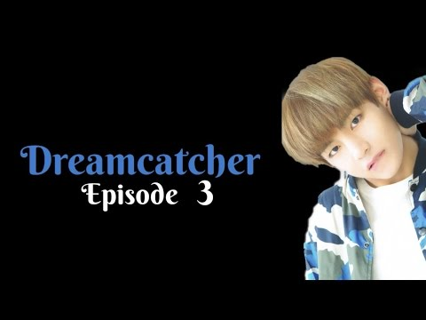 [FF] Dreamcatcher - EP 3 [BTS V IMAGINE]