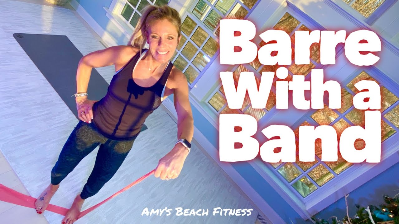 Barre with a Band Workout - 30 Minutes