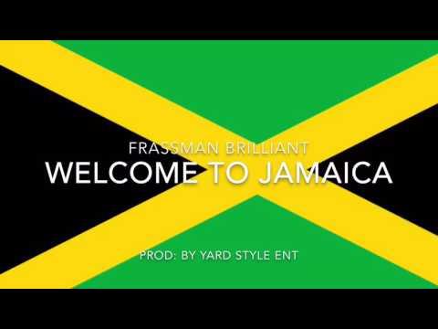 F.M.B(Frassman Brilliant) - Welcome To Jamaica - YouTube